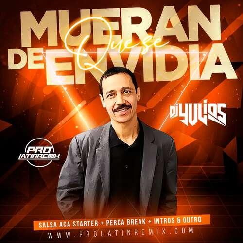 Que Se Mueran De Envidia - Frankie Ruiz - DJ Yulios - Salsa Aca Starter+Perca Break+Intros&Outro-100BPM - 4 Versions