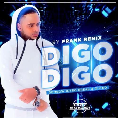Digo Digo - Nfasis - Frank Remix - Dembow Intro Break & Outro - 120BPM