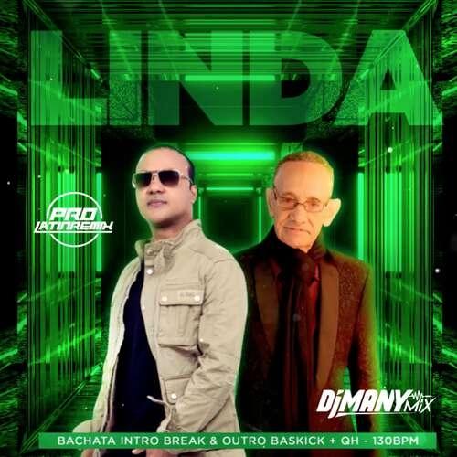 Linda - Luis Segura Ft Zacarias F. - DJ Many Mix - Bachata Intro Break & Outro BasKick + QH - 130BPM - 3 Versions