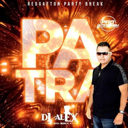 Pa Tra - Various Artists - DJ Alex LMM - Reggaeton Party Break QH - 98BPM