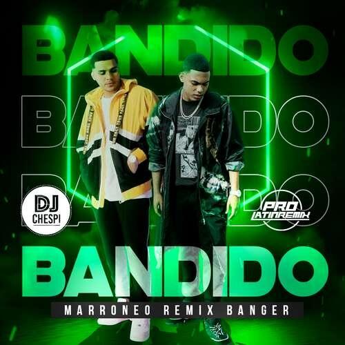 Bandido - Myke Towers & Juhn - DJ Chespi - Marroneo Remix Banger - 95BPM