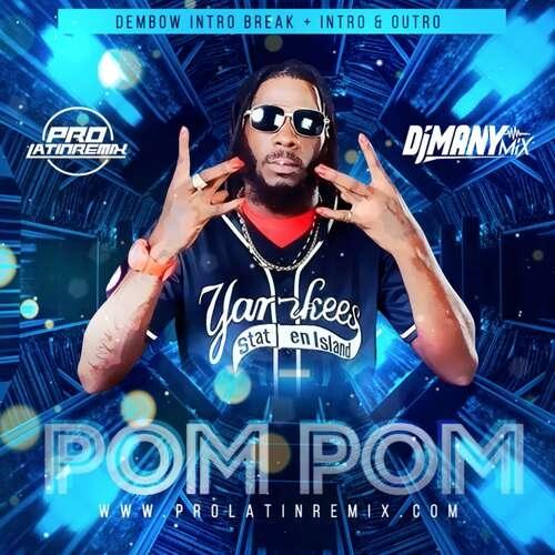 Pom Pom - Corny Coopera Ft Pablo Piddy - DJ Many Mix - Dembow Intro Break + Intro & Outro - 120BPM - 2 Versions