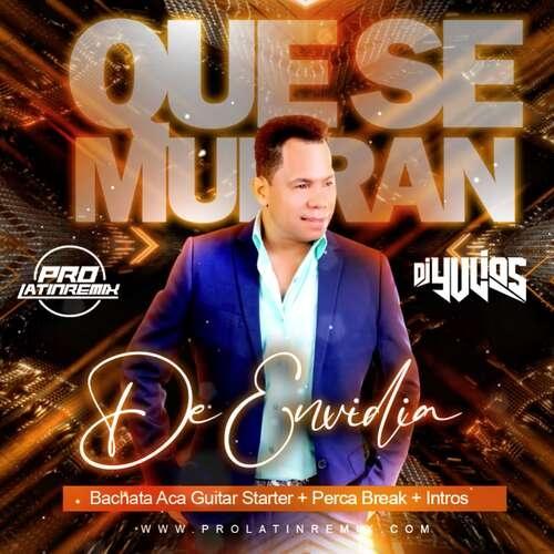 Que Se Mueran De Envidia - Joe Veras - DJ Yulios - Aca Guitar Starter+Perca Break + Intros & Outro-160BPM - 4 Versions