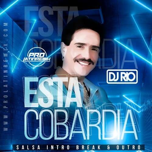 Esta Cobardia - Frankie Ruiz - DJ Rio - Salsa Intro Break & Outro - 93BPM - 2 Versions