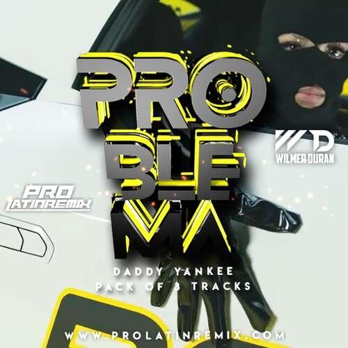 Problema - Daddy Yankee - DJ Wilmer Duran - Reggaeton Intro Break + Intro & Outro - 90BPM - 3 Versions