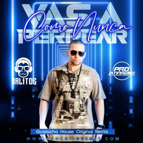 Como Nunca Vas A Perrear - Don Chezina - DJ Krlitos - Guaracha House Original Remix + Starter - 130BPM - 2 Versions