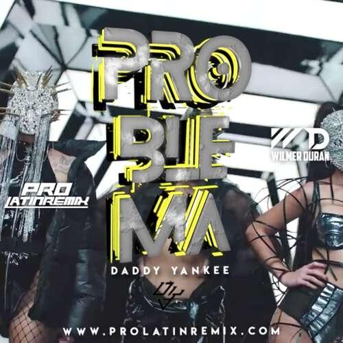 Problema - Daddy Yankee - DJ Wilmer Duran - Reggaeton Intro Break + Aca Starter & Outro - 95BPM - 2 Versions