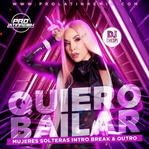 Quiero Bailar - Ivy Queen - DJ Chespi - Mujeres Solteras Intro Break & Outro - 98BPM