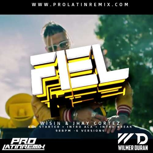 Fiel - Wisin, Jhay Cortez - DJ Wilmer Duran - Reggaeton Intro Break + Intro Aca+Aca Starter&Outro - 98BPM - 6 Versions