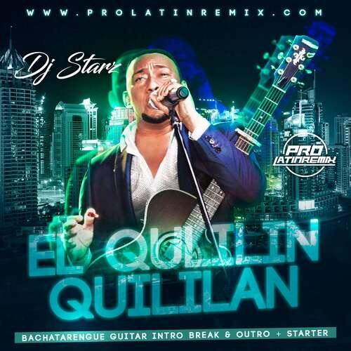 El Qulilin Quililan - Anthony Santos - DJ Starz - Guitar Intro Break & Outro + Starter - 162BPM - 2 Versions