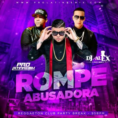 Rompe Abusadora - Various Artists - DJ Alex LMM - QH Reggaeton Club Party Break - 95BPM