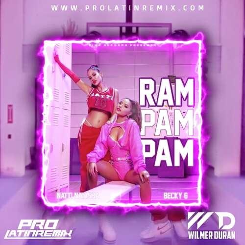 Ram Pam Pam - Natti N. X Becky G - DJ Wilmer Duran - Intro Break+Aca Starter+Intro Aca+Intro&Outro - 97BPM-6 Versions