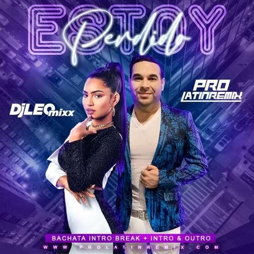 Estoy Perdido - El Chaval Ft La Ross Maria - DJ Leo Mixx - Bachata Intro Break + Intro & Outro - 136BPM - 2 Versions
