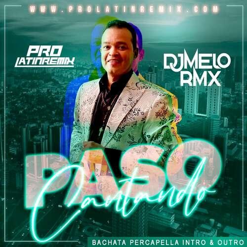 Pasa Cantando - Alex Bueno - DJ Melo RMX - Bachata Percapella - Intro & Out - 130BPM