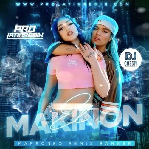 El Makinon - Karol G Ft Mariah - DJ Chespi - Marroneo Remix Banger - 98BPM - Clean & Dirty - 2 Versions