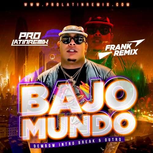 Bajo Mundo - Bulin 47 - Frank Remix - Dembow Intro Break & Outro - 114BPM