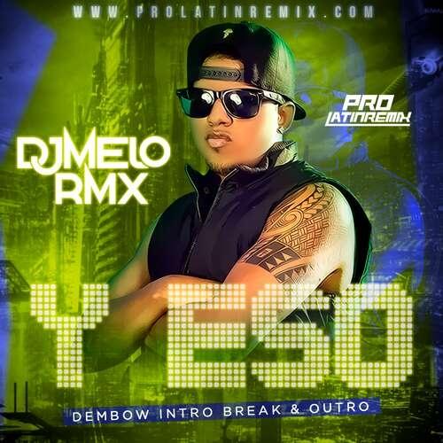 Y Eso - Bulova - DJ Melo RmX - Dembow Intro Break & Outro - 120BPM