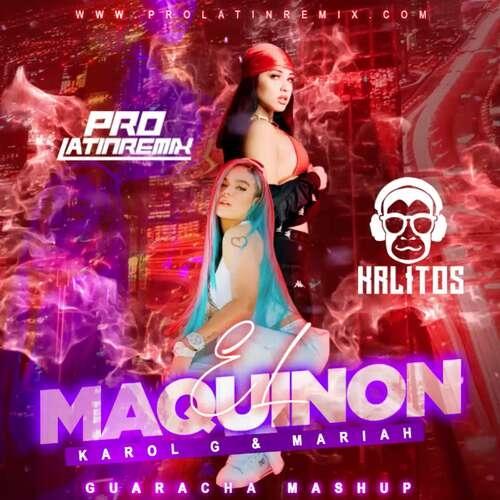 El Makinon - Karol G & Mariah & Tosca - DJ Krlitos - Guaracha Mashup - 130BPM