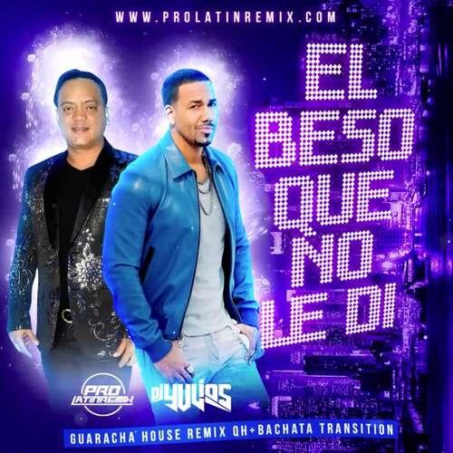 El Beso Que No Le Di - Romeo Ft Kiko R. - DJ Yulios - Guaracha House Remix QH+Bachata Transition - 130BPM - 2 Versions