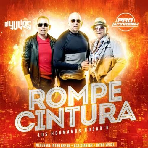 Rompecintura - Hermanos Rosario - DJ Yulios - Merengue Intro Break+Aca Starter+Intro Verse&Outro - 155BPM - 3 Versions
