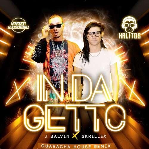 In Da Getto - J Balvin & Skrillex - DJ Krlitos - Guaracha House Remix - 130BPM