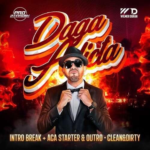 Daga Adicta - J Alvarez X Lui-G - DJ Wilmer Duran - Intro Break+Aca Starter & Outro - Clean&Dirty - 93BPM - 4 Versions