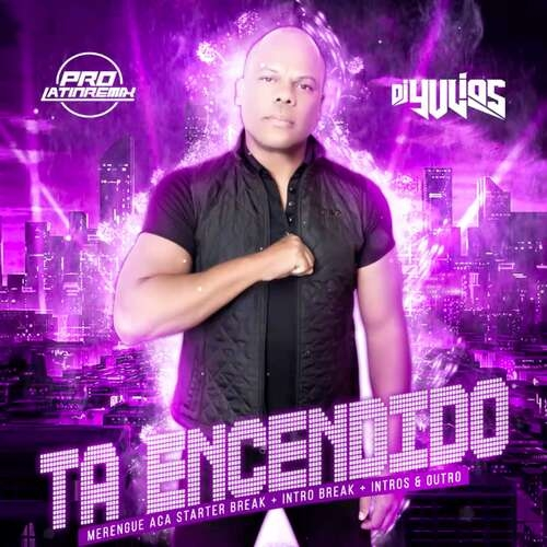 Ta Encendio - Oro Solido - DJ Yulios - Merengue Aca Starter Break+Intro Break+Intros&Outro Steady- 170BPM - 4 Versions