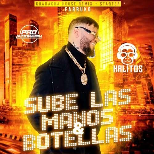 Sube Las Manos & Botellas - Farruko - DJ Krlitos - Guaracha House Remix + Starter - 130BPM - 2 Versions