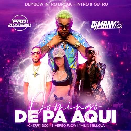 Domingo De Pa Aqui - Verbo Flow Ft Varios - DJ Many Mix - Dembow Intro Break + Intro & Outro - 116BPM - 2 Versions