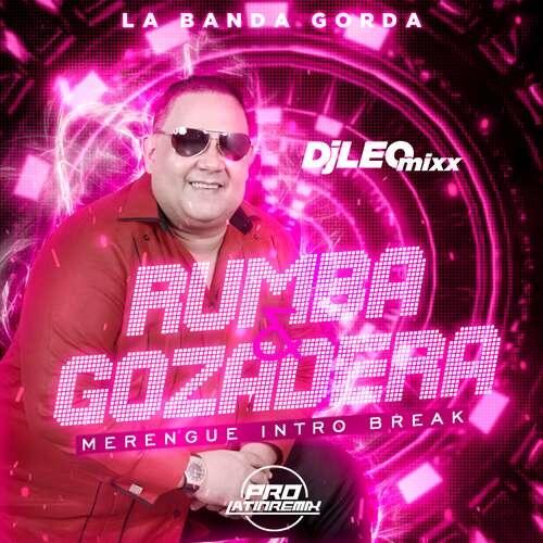 Rumba Y Gozadera - La Banda Gorda - DJ Leo Mixx - Merengue Intro Break - 164BPM