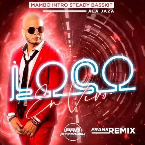Loco (En Vivo) - Ala Jaza - Frank Remix - Mambo Intro Steady Basskit - 180BPM