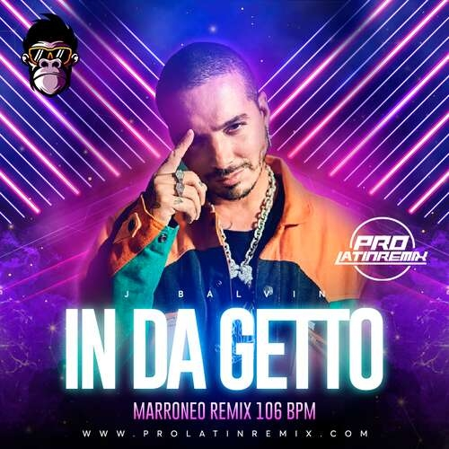 In Da Ghetto - J Balvin - DJ Krlitos - Marroneo Party Remix + Starter - 106BPM - 2 Versions