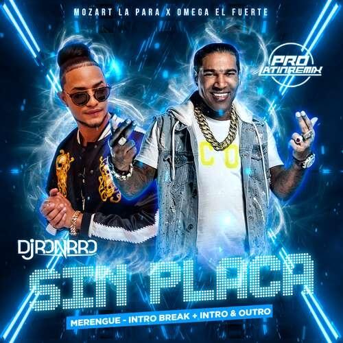 Sin Placa - Mozart La Para X Omega El Fuerte - DJ Ronrro - Merengue - Intro Break + Intro & Outro 130BPM - 3 Versions