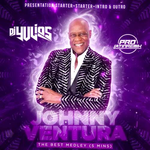 Johnny Ventura The Best Medley (5 Mins) - DJ Yulios - Presentation Starter+Starter+Intro & Outro - 155BPM - 3 Versions