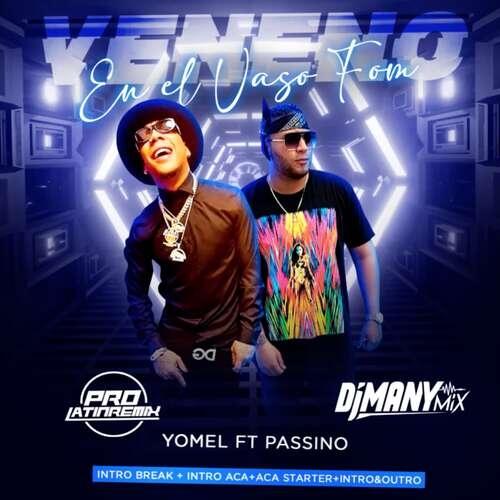 Veneno En El Vaso Fom - Yomel Ft Passino - DJ Many Mix - Intro Break + Intro Aca+Aca Starter+Intro&Outro - 4 Versions