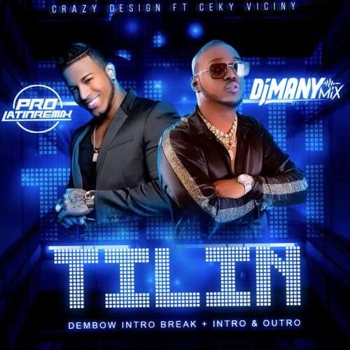 Tilin - Crazy Design Ft Ceky Viciny - DJ Many Mix - Dembow Intro Break + Intro & Outro - 108BPM - 2 Versions