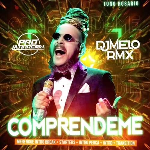Comprendeme - Tono Rosario - DJ Melo RMX - Intro Break + Starters+Intro Perca + Intro+Transition - 130BPM - 5 Versions