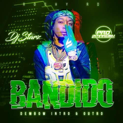 Bandido - Rochy Rd - DJ Starz - Dembow Intro Outro - 115BPM