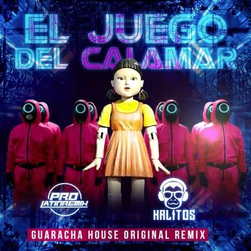 El Juego Del Calamar - DJ Krlitos - Guaracha House Original Remix + Starter - 130BPM - 2 Versions
