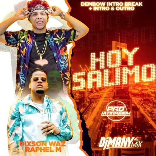 Hoy Salimo - Dixson Waz Ft Raphel M - DJ Many Mix - Dembow Intro Break + Intro & Outro - 115BPM - 2 Versions