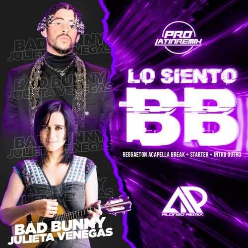 Lo Siento BB - Bad Bunny x Julieta V. - Alonso Remix - Intro Aca Break+Aca Starter + Intro&Outro - 90BPM - 3 Versions
