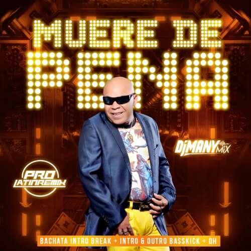Muere De Pena - Teodoro Reyes - DJ Many Mix - Bachata Intro Break + Intro & Outro Basskick + QH - 170BPM - 3 Versions