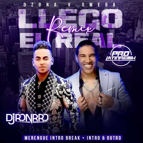 Llego El Real (Remix) - Omega X Ozuna - DJ Ronrro - Merengue Intro Break + Intro&Outro Steady Basskick-98BPM - 2 Versions