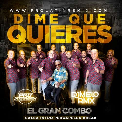 Dime Que Quieres - El Gran Combo - DJ Melo RMX - Salsa - Intro Percapella Break - 98BPM