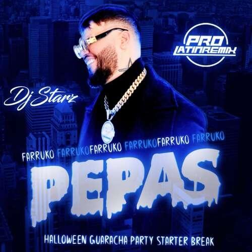 Pepas - Farruko - DJ Starz - Halloween Guaracha Starter Party Break Outro - 130BPM